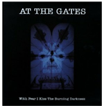 Vinil At The Gates - With Fear I Kiss The Burning Darkness