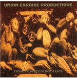 Vinil Union Carbide Productions - From Influence To Ignorance (180g)