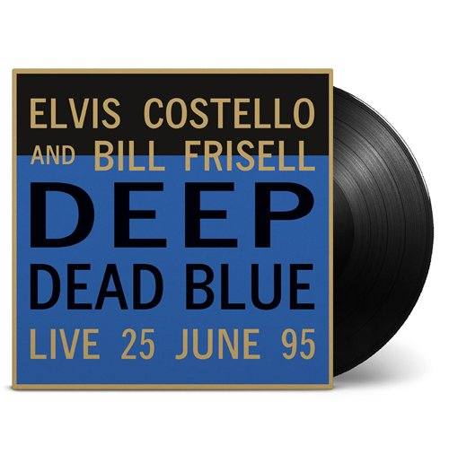 Vinil Elvis Costello & Bill Frisell - Deep Dead Blue (Live At Meltdown)