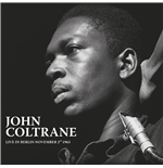 Vinil John Coltrane - Live In Berlin November2Nd 1963