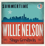 Vinil Willie Nelson - Summertime: Willie Nelson Sings George Gershwin